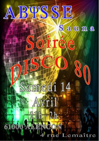 Sauna Club Abysse Alençon - Soirée mixte : Soirée 80' - 2018-04-14T21:00:00 - 2018-04-15T02:00:00